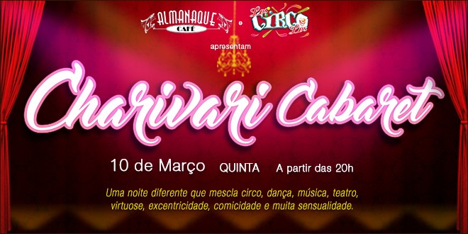 Los Circo Los e Almanaque Café apresentam Charivari Cabaret.
